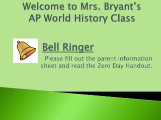 Welcome to Mrs. Bryant's  AP World History Class