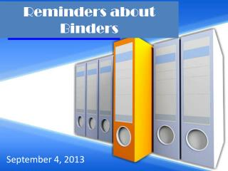 Reminders about Binders