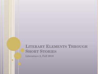 Literary Elements Through Short Stories