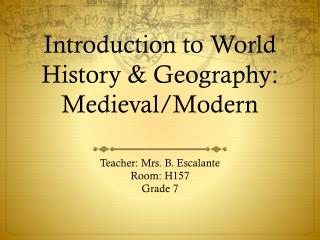 Introduction to  World History & Geography: Medieval/Modern