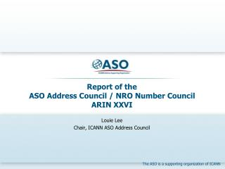 Report of the ASO Address Council / NRO Number Council ARIN XXVI