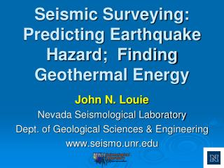 Seismic  Surveying:  Predicting  Earthquake  Hazard;  Finding Geothermal Energy