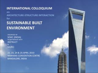 INTERNATIONAL COLLOQUIUM  on  ARCHITECTURE-STRUCTURE INTERACTION  for  SUSTAINABLE BUILT