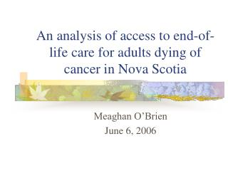 An analysis of access to end-of-life care for adults dying of cancer in Nova Scotia