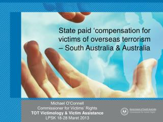 State paid �compensation for victims of overseas terrorism � South Australia & Australia