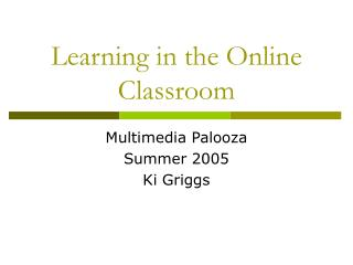 Learning in the Online Classroom