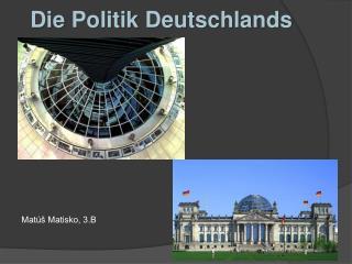 Die  Politik  Deutschlands