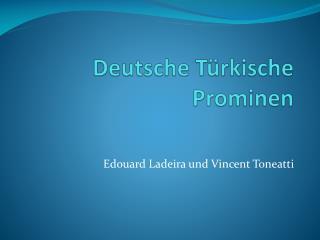 Deutsche  Türkische Prominen
