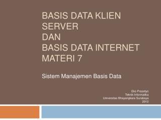 Basis Data  Klien  Server dan Basis data Internet Materi  7