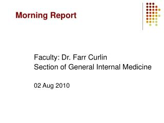Faculty: Dr. Farr Curlin Section of General Internal Medicine 02 Aug 2010