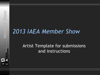 2013 IAEA Member Show
