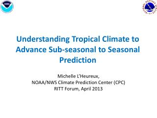 Understanding Tropical Climate to Advance Sub-seasonal to Seasonal Prediction