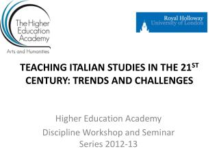 TEACHING ITALIAN STUDIES IN THE 21 ST  CENTURY: TRENDS AND CHALLENGES