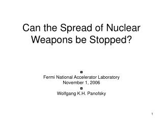 Can the Spread of Nuclear Weapons be Stopped