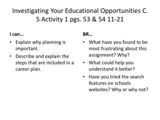 Investigating Your Educational Opportunities C. 5 Activity 1 pgs. 53 &  54 11-21