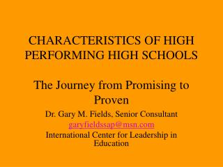CHARACTERISTICS OF HIGH PERFORMING HIGH SCHOOLS The Journey from Promising to Proven