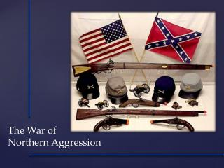 The War of Northern Aggression