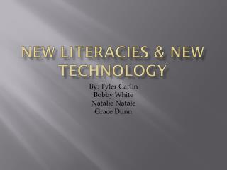 New Literacies  & New Technology