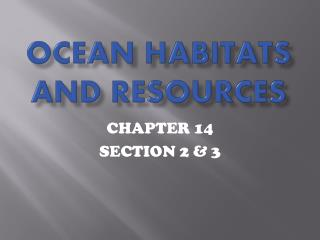 OCEAN  HABITATS and resources