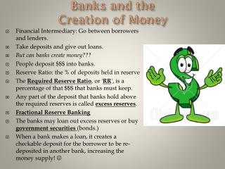 Banks and the  Creation of Money