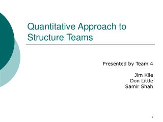 Quantitative Approach to Structure Teams