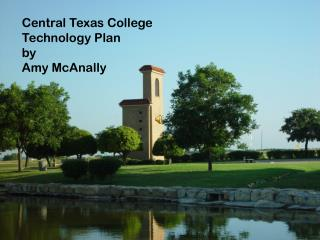 Central Texas College Technology Plan by Amy McAnally