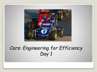 Cars: Engineering  fo r Efficiency  Day 1