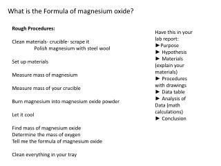 Rough Procedures: Clean materials- crucible- scrape it Polish magnesium with steel wool