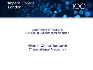 Department  of  Medicine Division  of Experimental Medicine MRes  in  Clinical Research