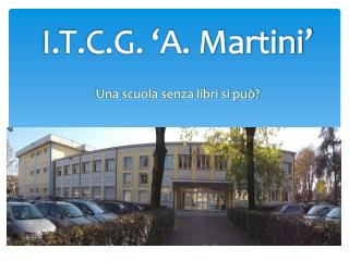 I.T.C.G. 'A. Martini'