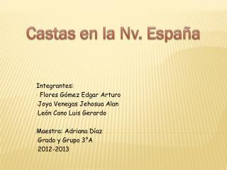 Integrantes:  Flores Gómez Edgar Arturo Joya Venegas Jehosua Alan León Cano Luis Gerardo