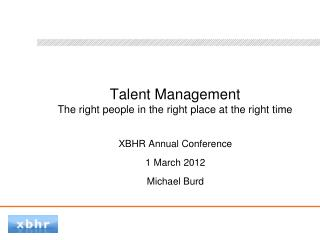 Talent Management The right people in the right place at the right time