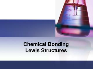 Chemical  Bonding Lewis Structures