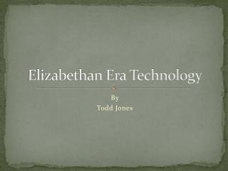 Elizabethan Era Technology