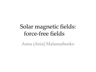 Solar magnetic fields:  force-free fields