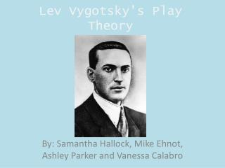 Lev Vygotsky�s Play Theory