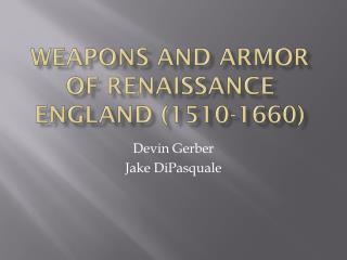 W eapons and Armor of Renaissance England (1510-1660)