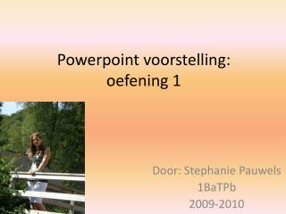 Powerpoint voorstelling: oefening 1