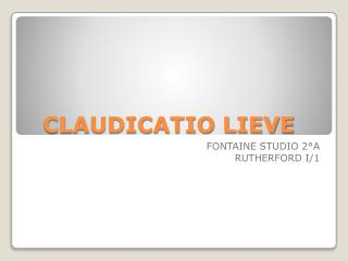 CLAUDICATIO LIEVE