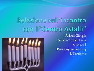 """Relazione sull'incontro con il""""Centro  Astalli """""""