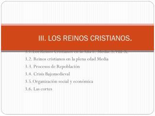 III. LOS REINOS CRISTIANOS .