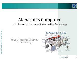 Atanasoff's Computer — its impact to the present Information Technology