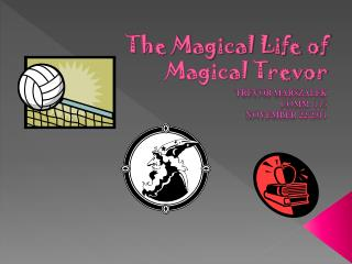 The Magical Life of Magical Trevor