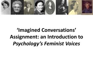 'Imagined Conversations' Assignment: an Introduction to  Psychology's Feminist Voices