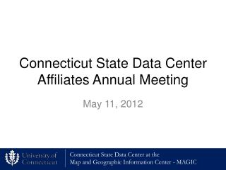 Connecticut State Data Center Affiliates Annual Meeting
