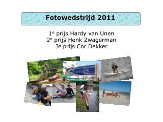 1 e  prijs Hardy van Unen 2 e  prijs Henk Zwagerman 3 e  prijs Cor Dekker