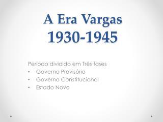 A Era Vargas 1930-1945