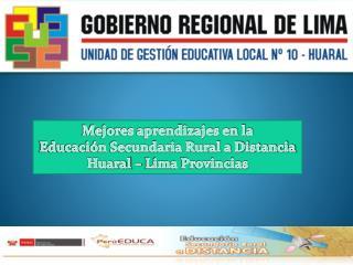 Mejores aprendizajes en la  Educación Secundaria Rural a Distancia Huaral – Lima Provincias