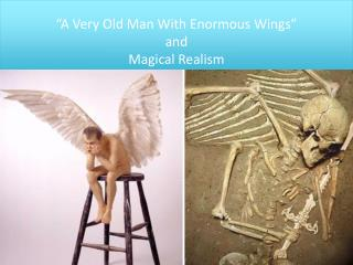 �A Very Old Man With Enormous Wings�  and  Magical Realism