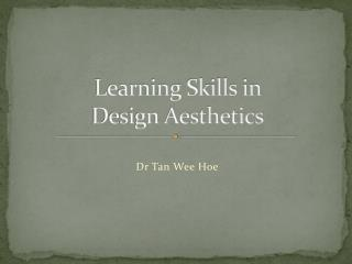 Learning Skills in  Design Aesthetics
